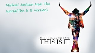 Michael Jackson Heal The World(This Is It Version)