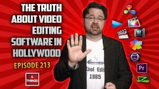 5 THINGS: on The Truth About Video Editing Software in Hollywood (ep 213) Avid, Premiere, FCP + more