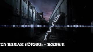 DJ BURAK GÖKSEL - BOUNCE(2015)