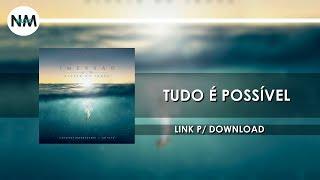 Tudo é Possível - CD IMERSÂO Diante do Trono (2016) - Nmusic