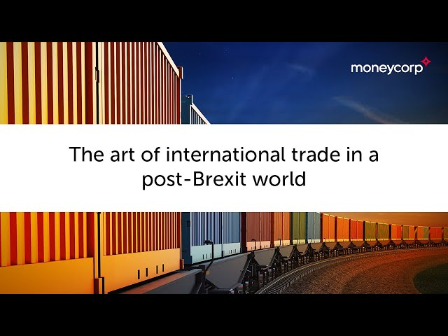 The art of international trade in a post-Brexit world