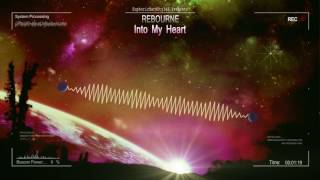 Rebourne - Into My Heart [HQ Edit]