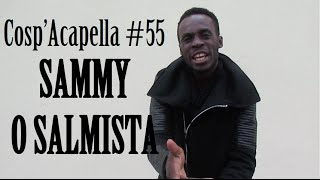 Cosp'Acapella #55: Sammy o Salmista