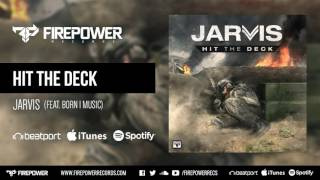 Jarvis - Hit The Deck (feat. Born I Music) [Firepower Records - Dubstep]