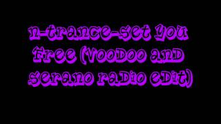 n-trance-Set you free (Voodoo and serano radio edit) (Ultimate Clubland A Decade In Dance)
