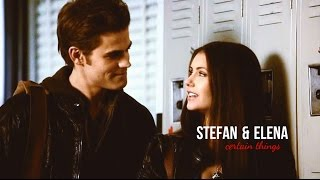 Stefan & Elena | Certain Things