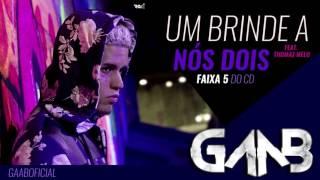 Um Brinde a Nós Dois - Gaab Feat. Thomaz Melo - Faixa do CD Oficial