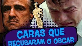 OS ATORES QUE RECUSARAM O OSCAR! - #CURIOSIDADES