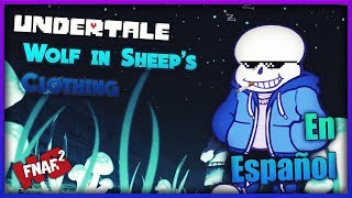 #FNAFHS - Wolf in Sheep's Clothing (En Español) | Undertale AMV