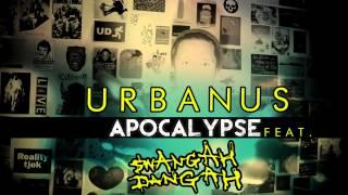 URBANUS - Apocalypse feat. Swangah Dangah