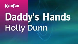 Karaoke Daddy's Hands - Holly Dunn *