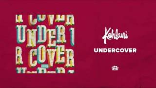 Kehlani - Undercover (Lyrics)