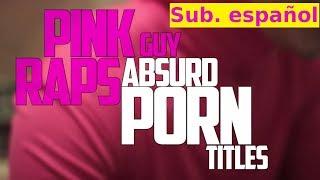 PORN TITLE RAP (Sub Español) (Filthy Frank)
