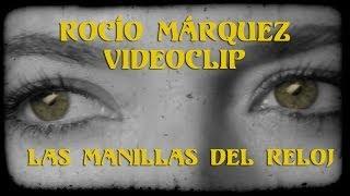"""Rocío Márquez. Videoclip """"Las Manillas del Reloj"""""""