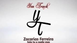 Zacarias Ferreira-Solo tu y nadie mas (Karaoke)