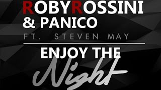 Roby Rossini & Panico Ft Steven May -  Enjoy The Night (Official lyrics video)