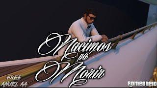 Nacimos Para Morir - Anuel AA (Feat. Jory Boy) (Parodia Oficial) (GTA V) (GTA ONLINE)