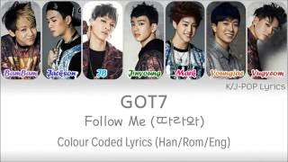 GOT7 (갓세븐) - Follow Me (따라와) Colour Coded Lyrics (Han/Rom/Eng)
