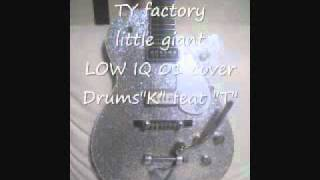 """「little giant」 LOW IQ 01 cover ☆ Drums""""K"""" feat """"T"""" TY factory"""