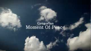 Gregorian - Moment Of Peace [by A.S. 2012]