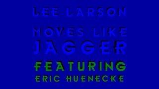 Lee Larson - Moves Like Jagger (ft. Eric Huenecke) [Maroon 5 Cover]