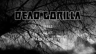 Hell  - Dead Gorilla feat. Mark Schriever [2017]
