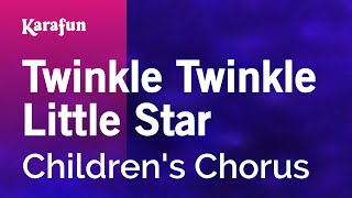 Karaoke Twinkle Twinkle Little Star - Children's Chorus *