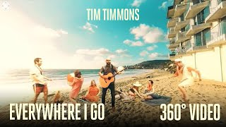 "Tim Timmons - ""Everywhere I Go"" (Official 360° Music Video)"