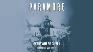 PARAMORE - Everywhere (Fleetwood Mac Cover) - (Live, Stereo-Mixed Version)