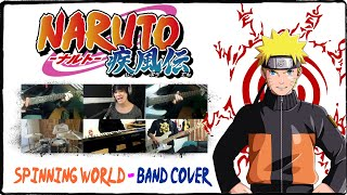 【Naruto Shippuden ED 32】 Spinning World 【コラボしました】 Band Cover