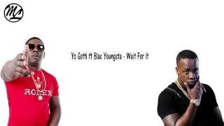 Yo Gotti ft Blac Youngsta - Wait For It (Lyrics)