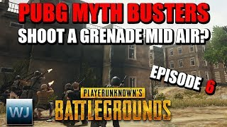 PUBG MYTH BUSTERS #6: Can you shoot a grenade mid air? More players = more loot?