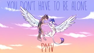 You don't have to be alone - PMV