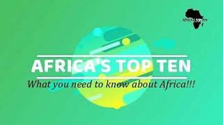 Welcome to Africa's Top Ten -  Intro Video