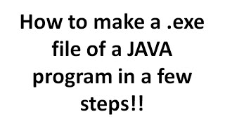 How to make a .exe file (executable file) of a JAVA program in Eclips in a few steps width=
