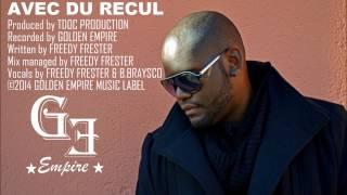 FREEDY FRESTER - Avec Du Recul [GOLDEN EMPIRE MUSIC LABEL]