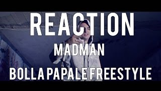 "REACTION | MADMAN - ""Bolla Papale freestyle"" (prod. PK) 