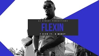 "TBird Ft. D Money - ""Flexin"" (Dir. Ez Streat)"