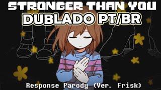 【Undertale】Stronger Than You Response (ver. Frisk) - Dublado PT/BR - (BranimeStudios)