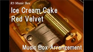 Ice Cream Cake/Red Velvet [Music Box]