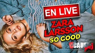 Zara Larsson - So Good - Live - C'Cauet sur NRJ