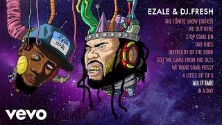 Ezale, DJ.Fresh - All It Take (Audio)