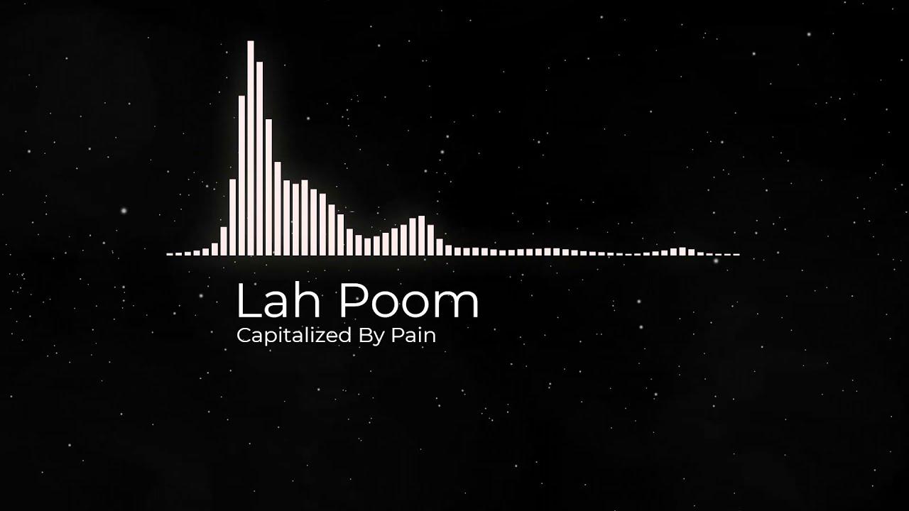 Stahtistics - Lah Poom - Capitalized By Pain (Audio Visualizer)