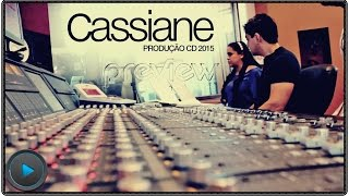 PREVIEW Cassiane CD 2015  - NÃO OFICIAL