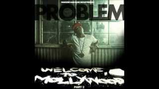 "Problem Like Me Feat. Teeflii ""Welcome To Mollywood2"""