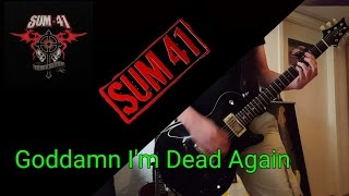 Sum 41 - Goddamn I'm Dead Again Guitar Cover (with Solo)