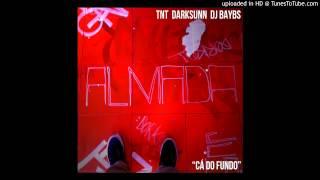 TNT x DarkSunn x DJ Baybs - Ca do Fundo