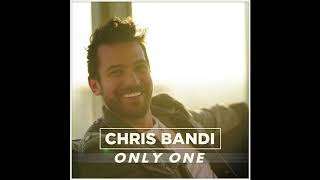 Chris Bandi - Only One