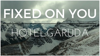 Hotel Garuda - Fixed on You ft. Violet Days (lyrics video) LAKE LOUISE SNOWBOARDING
