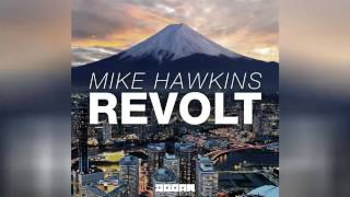 Mike Hawkins - Revolt (Radio Edit) [Official]